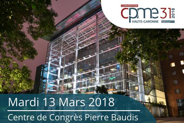 Convention CPME31 – 13 mars 2018 – Centre des Congrès Pierre Baudis